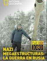 nazi megaestructuras la guerra en rusia capitulos 1 al 3 torrent descargar o ver serie online 11